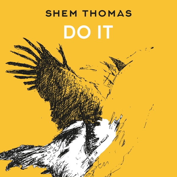 SHEM THOMAS - DO IT