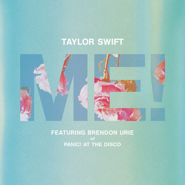 TAYLOR SWIFT - ME! (FEATURING BRENDON URIE OF PANIC! AT THE DISCO