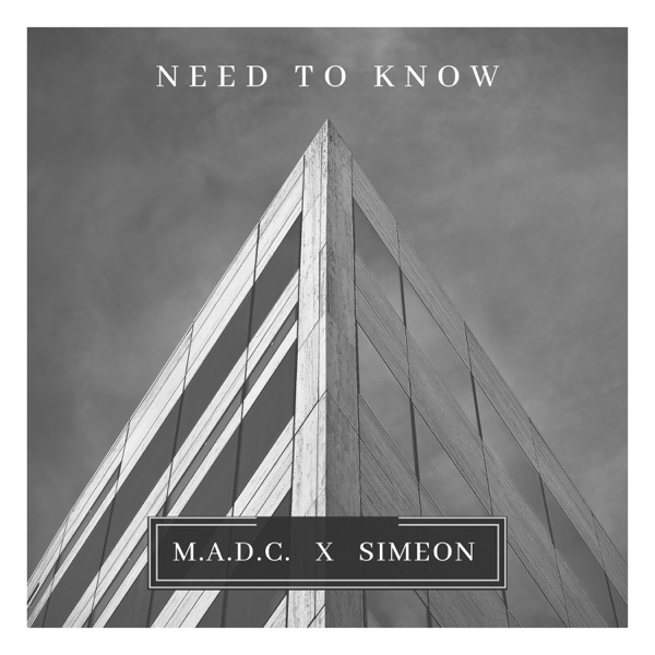 M.A.D.C. & SIMEON - NEED TO KNOW