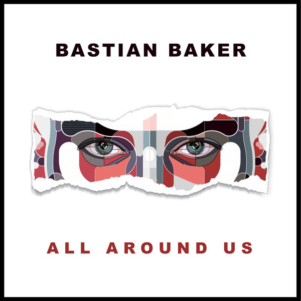 BASTIAN BAKER - ALL AROUND US