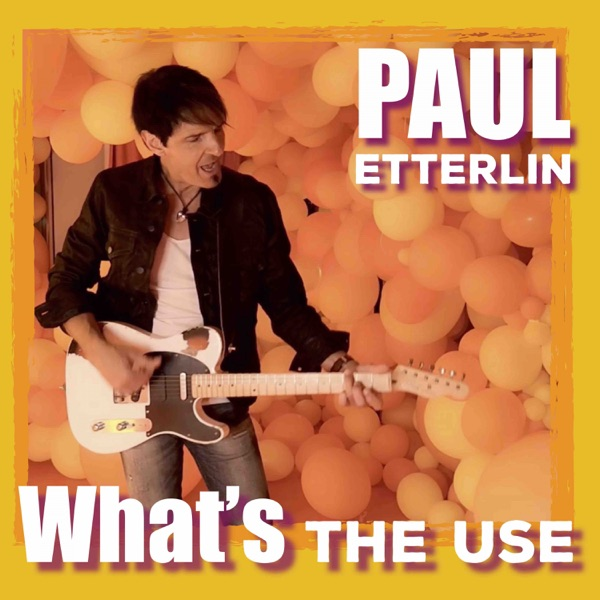PAUL ETTERLIN - WHAT'S THE USE