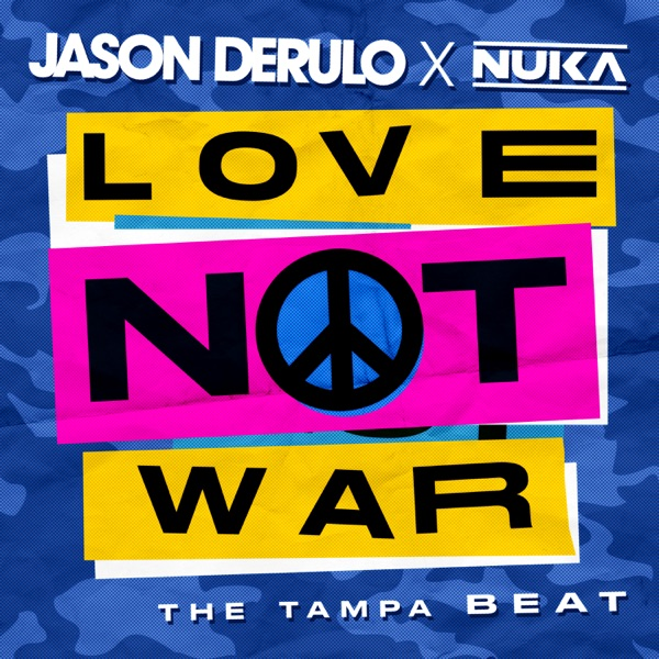 JASON DERULO X NUKA - LOVE NOT WAR (THE TAMPA BEAT)
