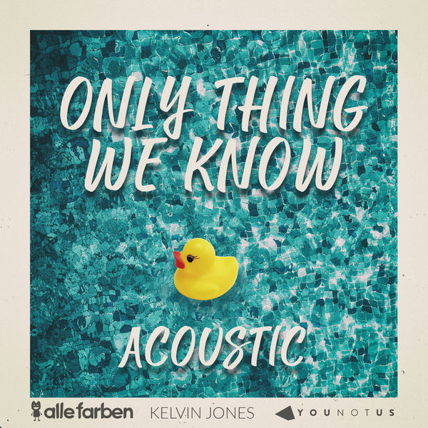 ALLE FARBEN & KELVIN JONES & Y - ONLY THING WE KNOW