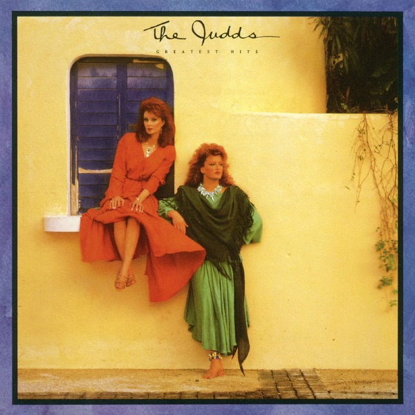 THE JUDDS - WHY NOT ME-