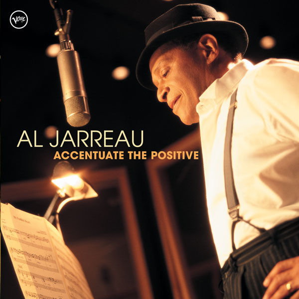 AL JARREAU - AC-CENT-TCHU-ATE THE POSITIVE