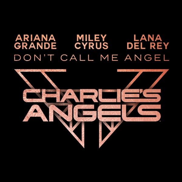 MILEY CYRUS, LANA DEL REY ARIA - DON'T CALL ME ANGEL (CHARLIE'S ANGELS)