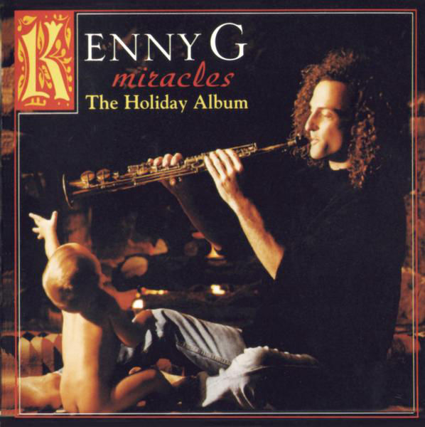 KENNY G - MIRACLES