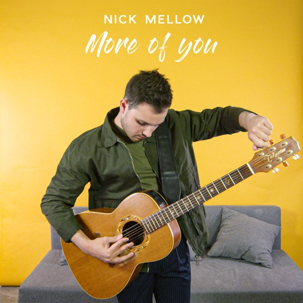 NICK MELLOW - MORE OF YOU