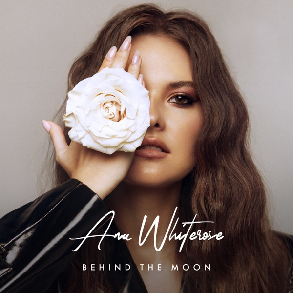 ANA WHITEROSE - BEHIND THE MOON