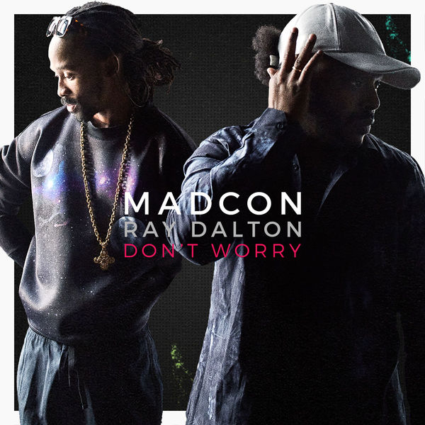 MADCON - DON'T WORRY (FEAT. RAY DALTON)