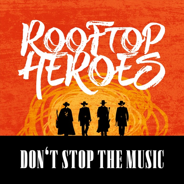 ROOFTOP HEROES - DON'T STOP THE MUSIC