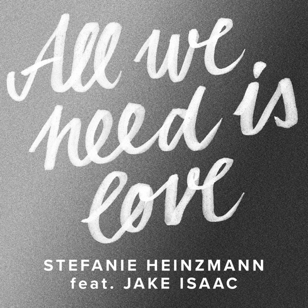 STEFANIE HEINZMANN FEAT. JAKE - ALL WE NEED IS LOVE