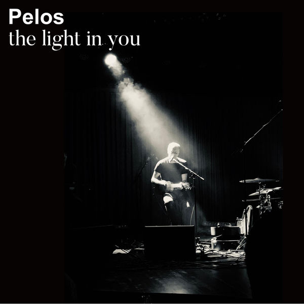 PELOS - THE LIGHT IN YOU