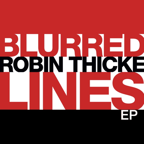 ROBIN THICKE FEAT. PHARRELL - BLURRED LINES