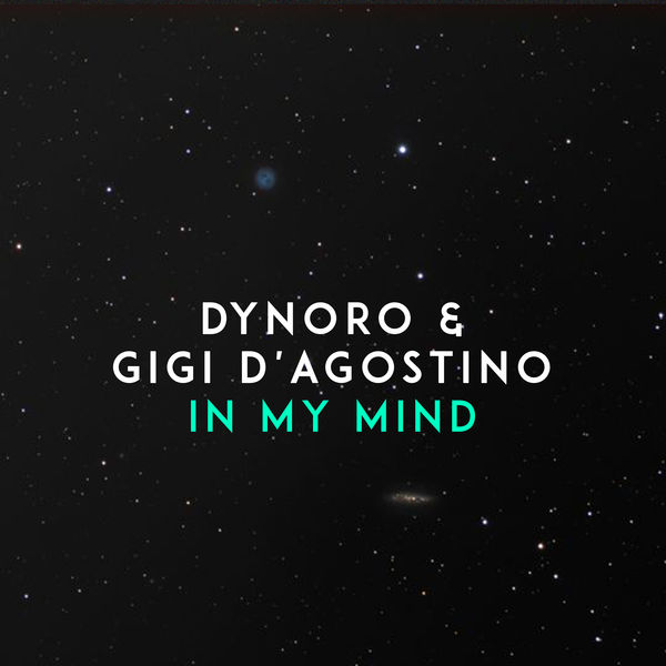 DYNORO FEAT. GIGI D'AGOSTINO - IN MY MIND