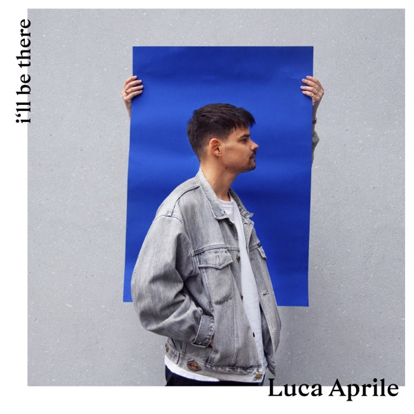 LUCA APRILE - I'LL BE THERE