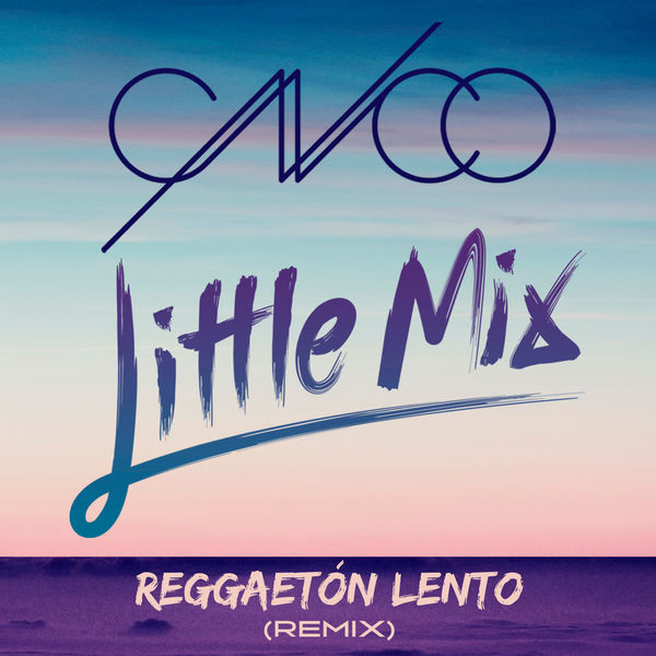 CNCO & LITTLE MIX - REGGAETÓN LENTO