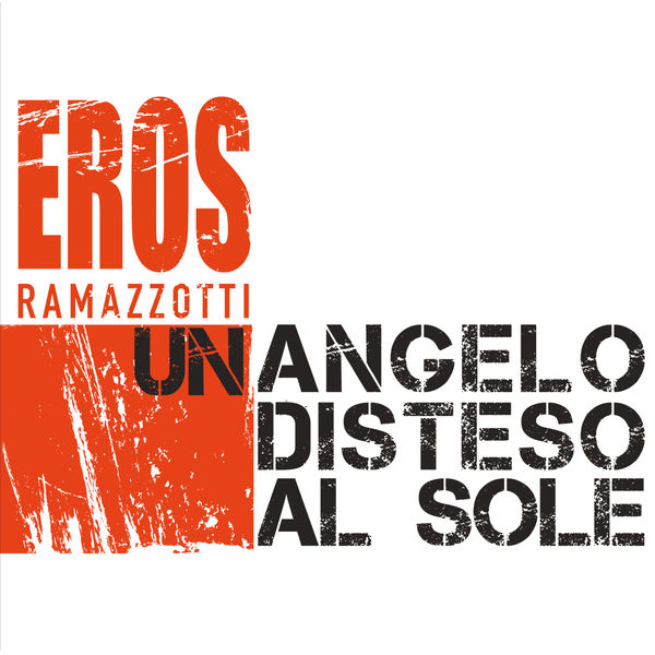 EROS RAMAZZOTTI - UN ANGELO DISTESO AL SOLE